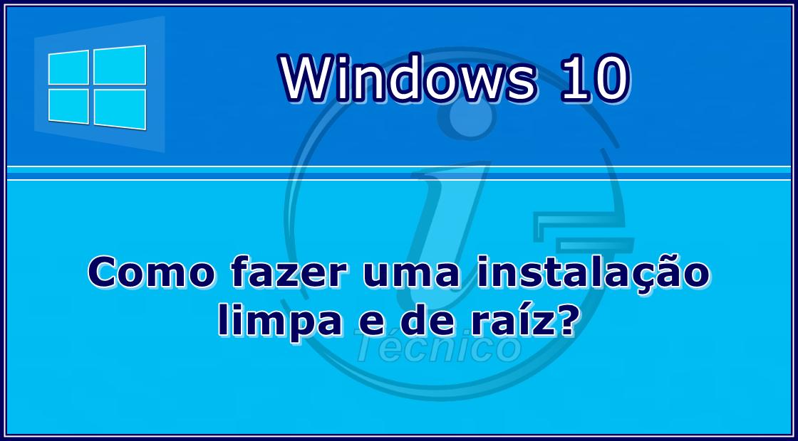 Instalacao-limpa-Windows10