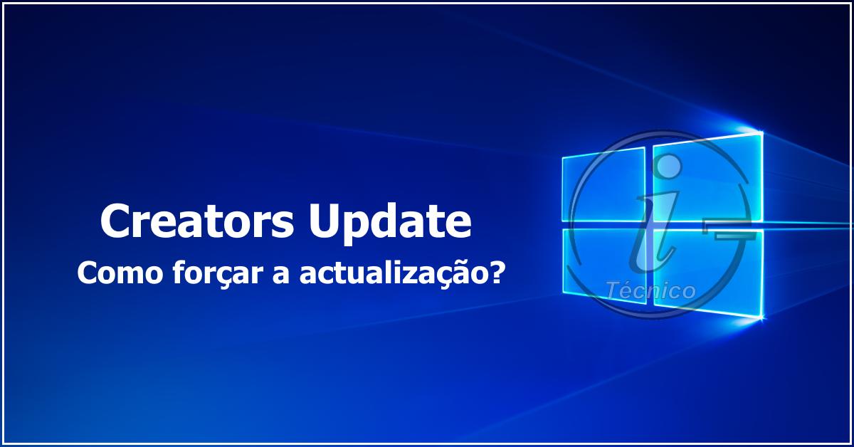 Como forçar a actualização da versão Creators Update do Windows 10?