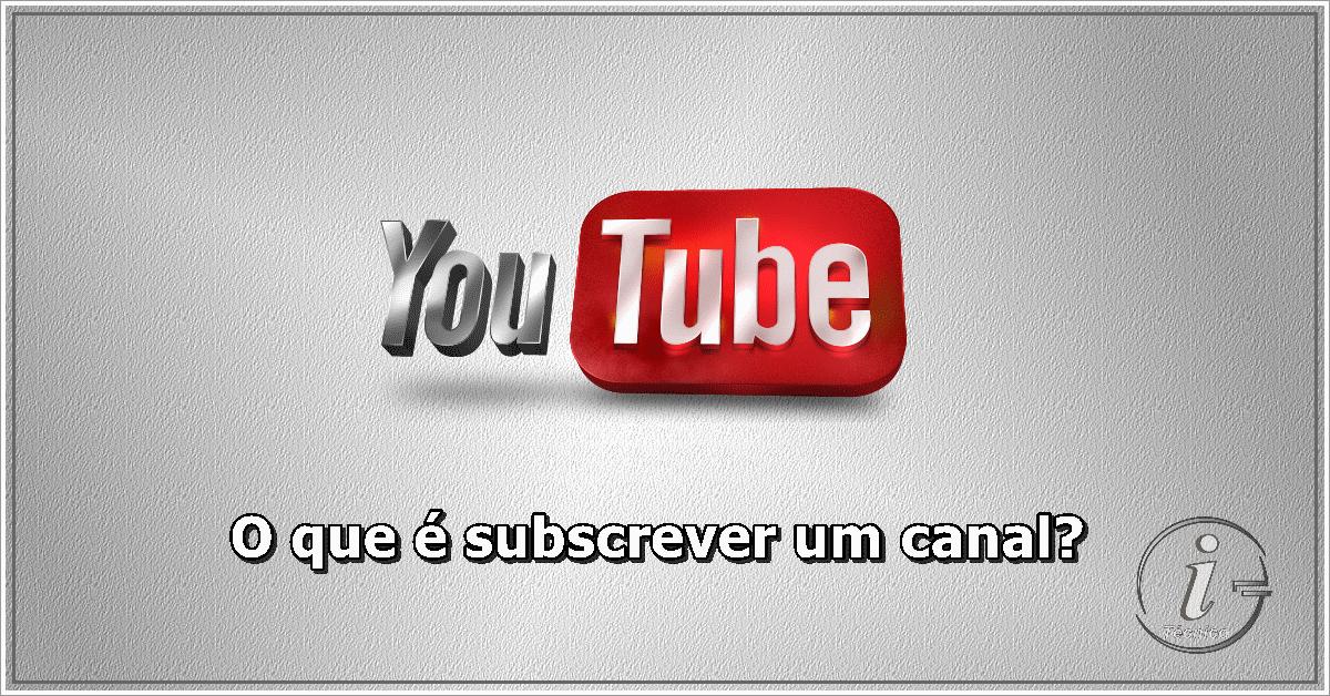 Subscrever canal de YouTube