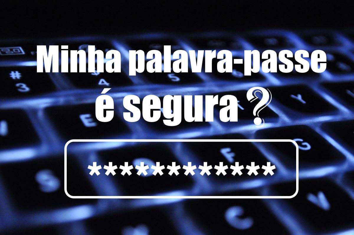Palavra-passe é segura?